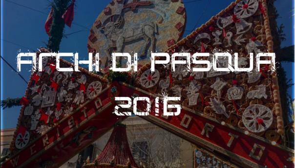 Archi di Pasqua 2016 Pasquetta